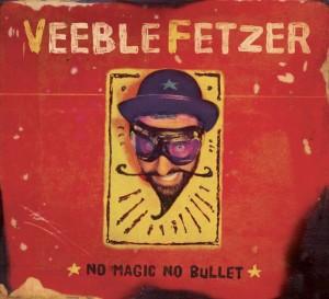 VEEBLEFETZER_NO MAGIC NO BULLET