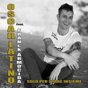 Oscar Latino_Solo per stare insieme_b