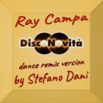 Ray Campa – DISC⊗N⊗VITÀ – Feat Stefano Dany