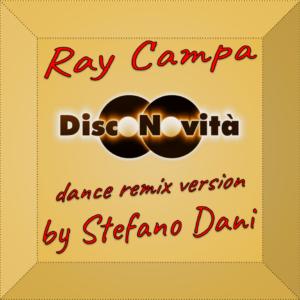 Ray Campa Disconovità Dance remix by Stefano Dani